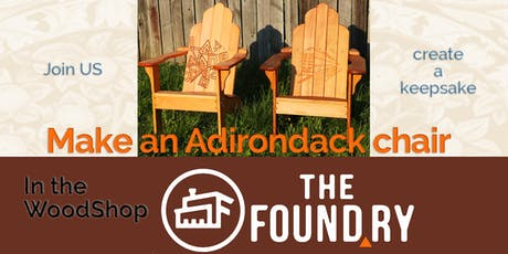 Adirondack Chair  - Woodworking class at The Foundry tickets