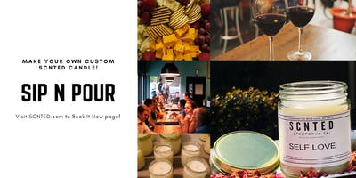 Sip N Pour DIY Custom Candle Making Workshop With SCNTED fragrance co.