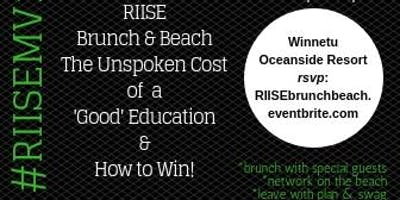 Brunch & Beach: The Cost of A 'Good' Education & How to Win! | RIISE Martha's Vineyard 2019 - #RIISEMV19