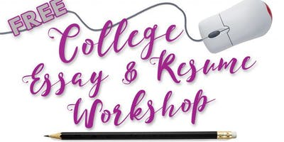 Workshop: College Essays and Student Resumes