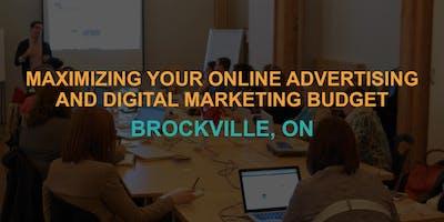 Maximizing Your Online Advertising & Digital Marketing Budget: Brockville Workshop