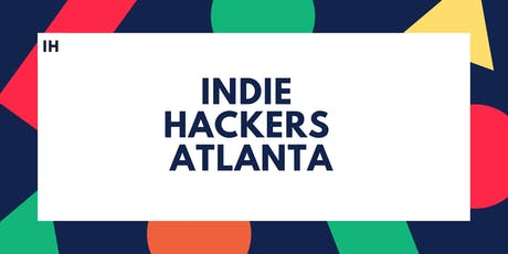 Indie Hackers Atlanta Monthly Meetup  tickets