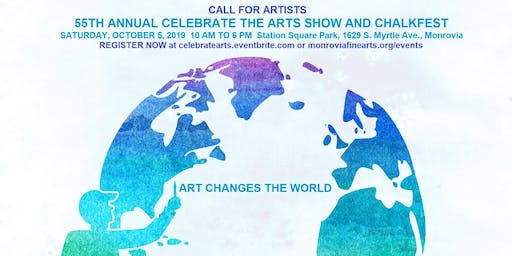 Call for Artists: 55th Annual Celebrate the Arts Show & ChalkFest, Monrovia