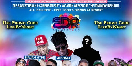 Escape To DR 2019 (Party Vacation Weekend In Dominican Republic) By #LBN tickets