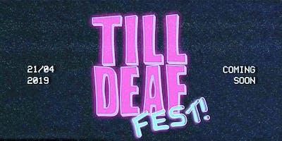 Till Deaf Fest!