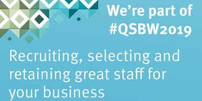 Recruiting, Selecting & Retaining great staff for your business