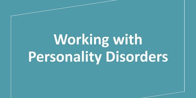 Working with Personality Disorders