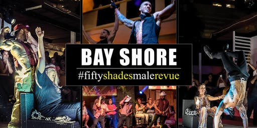 Fifty Shades Male Revue Bay Shore