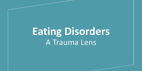 Eating Disorders: A Trauma Lens  tickets