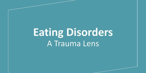 Eating Disorders: A Trauma Lens