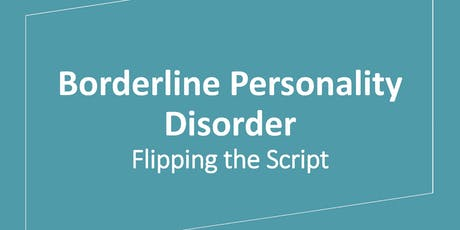 Borderline Personality Disorder: Flipping the Script tickets
