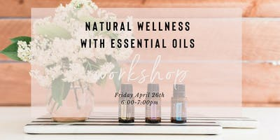 Natural Wellness with Essential Oils Workshop
