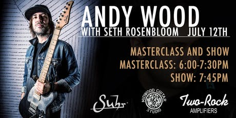 Andy Wood w/ Seth Rosenbloom - Masterclass & Show at Midwood Guitar Studio tickets