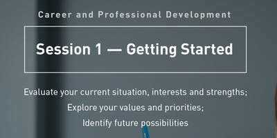 Graduate Career and Professional Development Workshop: Session 1 -- Getting Started