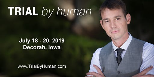 Trial by Human - Trial Skills Seminar - Hosted with Iowa Association for Justice