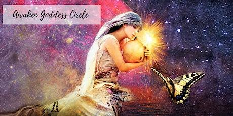 Awaken Goddess Circle  tickets