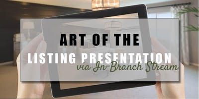 CB Bain | Art of the Listing Presentation (3 CE-WA) | In-Branch Stream | May 16th 2019