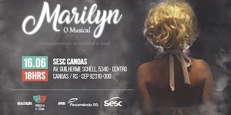 Marilyn - O Musical   Sesc Canoas ingressos