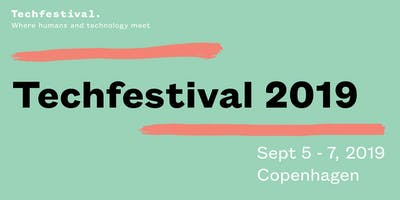 Techfestival 2019 - Where humans & technology meet