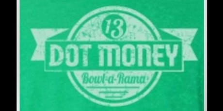 THE 3rd ANNUAL DOT MONEY BOWL-A-RAMA tickets