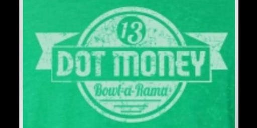 THE 3rd ANNUAL DOT MONEY BOWL-A-RAMA