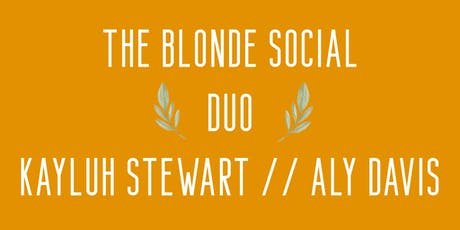 THE BLONDE SOCIAL DUO tickets