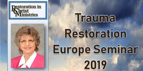 Trauma Restoration Europe Seminar 2019 Tickets