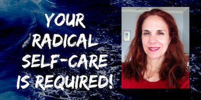 Your Radical Self-Care is Required!