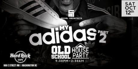 OLD SCHOOL HOUSE PARTY VOL 8 - MY ADIDAS PART 2  tickets