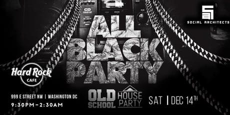 OLD SCHOOL HOUSE PARTY VOL 10 - ALL BLACK PARTY  tickets