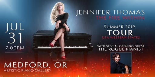 Jennifer Thomas - The Fire Within Tour (Medford, OR) - Ft. The Rogue Pianist