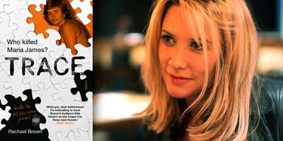Trace: Who Killed Maria James? An afternoon with Rachael Brown