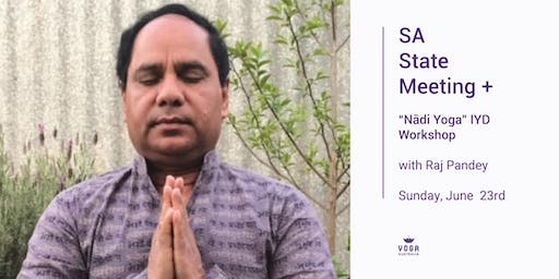 "SA State Meeting + ""Nādi Yoga"" IYD Workshop with Raj Pandey"