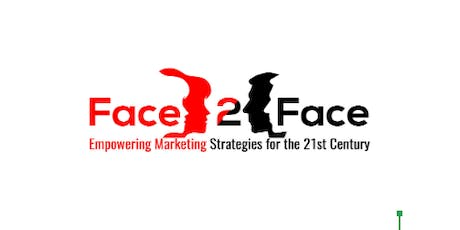 Face 2 Face - Empowering Marketing Strategies for the 21st Century tickets