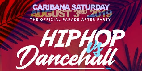 Hip Hop Vs Dancehall: Caribana Saturday Afterparty | Aug 3rd 2019 tickets