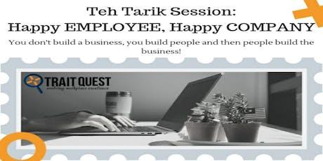 Teh Tarik Session: Happy EMPLOYEE, Happy COMPANY tickets
