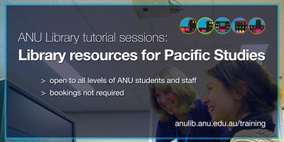 ANU Library tutorial sessions: library resources for Pacific Studies