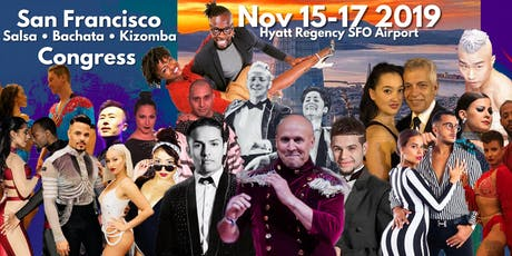 San Francisco Salsa Bachata Kizomba Zouk Congress  - Nov 15-17, 2019 tickets