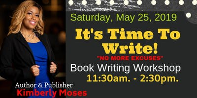 "It's Time To Write!"" No More Excuses"
