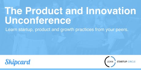 The Product and Innovation Unconference - October tickets