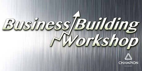 The Business Building Workshop - Monday 23rd March 2020 tickets