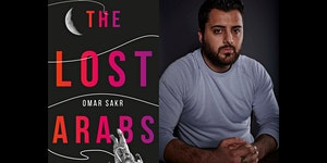 The Lost Arabs by Omar Sakr - Book Launch
