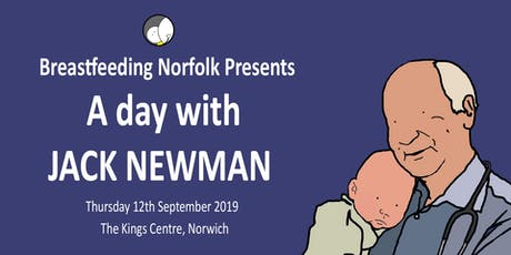 Breastfeeding Norfolk Presents: A Day with Jack Newman tickets