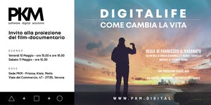 Gruppo PKM presenta: Digitalife - Come cambia la vita