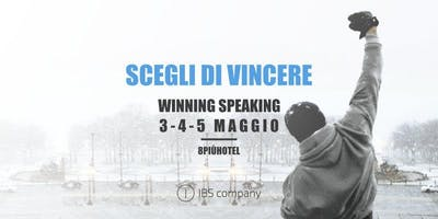 SCEGLI DI VINCERE: Lezioni di Winning Speaking
