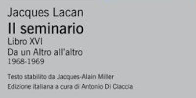 Presentazione Il Seminario. Libro XVI di Lacan
