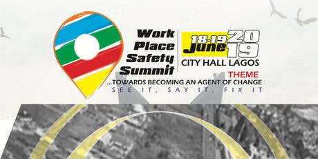Workplace Safety Summit 2019.  ...towards becoming and agent of change. tickets