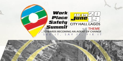 Workplace Safety Summit 2019.  ...towards becoming and agent of change.