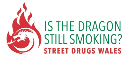 Is the Dragon Still Smoking? Street Drugs Wales