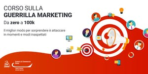 Corso sulla Guerrilla Marketing - Da zero a 100k...